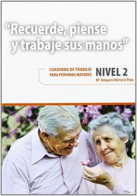 RECUERDE, PIENSE, TRABAJE SUS MANOS 2: CUADERNO TRABAJO NIVEL 2 PARA MAYORES