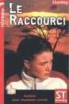 LE RACCOURCI
