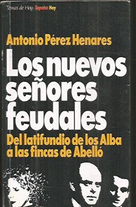 LOS NUEVOS SEÑORES FEUDALES