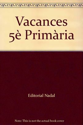 VACANCES, 5 EDUCACIÓ PRIMÀRIA