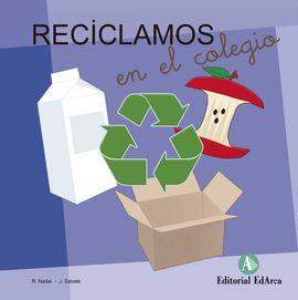 RECICLAMOS EN EL COLEGIO