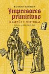 IMPRESORES PRIMITIVOS DE ESPAÑA Y PORTUGAL