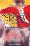 LA PRODUCCIÓN EDITORIAL DE BIBLIÓFILO (1940-1960)