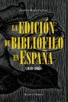 LA EDICIÓN DE BIBLIÓFILO EN ESPAÑA (1940-1965)