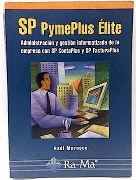 SP PYMEPLUS ÉLITE. ADMINISTRACIÓN Y GESTIÓN INFORMATIZADA DE LA EMPRESA CON SP C