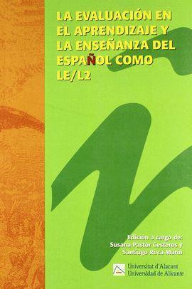 LA EVALUACIÓN EN EL APRENDIZAJE Y LA ENSEÑANZA DEL ESPAÑOL COMO LE/L2