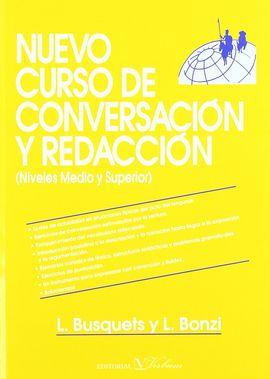 NUEVO CURSO DE CONVERSACIÓN Y REDACCIÓN. MEDIO Y SUPERIOR