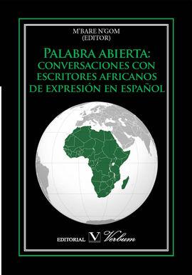 PALABRA ABIERTA: CONVERSACIONES CON ESCRITORES AFRICANOS DE EXPRESIÓN EN ESPAÑOL