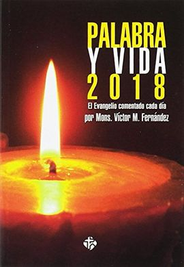 PALABRA Y VIDA 2018. EVANGELIO COMENTADO DÍA A DÍA