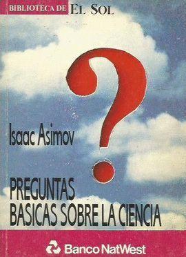 PREGUNTAS BÁSICAS SOBRE LA CIENCIA