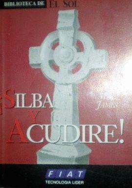 SILBA Y ACUDIRÉ