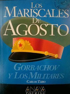 LOS MARISCALES DE AGOSTO. GORBACHOV Y LOS MILITARES