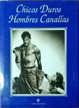CHICOS DUROS, HOMBRES CANALLAS