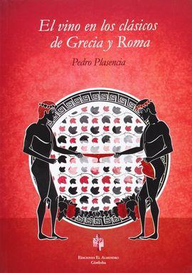 VINO EN LOS CLASICOS DE GRECIA Y ROMA. EL