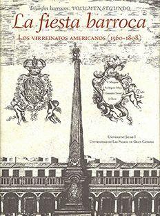 LA FIESTA BARROCA. LOS VIRREINATOS AMERICANOS (1560-1808)