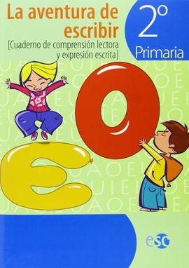 LA AVENTURA DE ESCRIBIR, 2 EDUCACIÓN PRIMARIA. CUADERNO DE COMPRESIÓN LECTORA Y