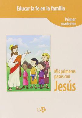 MIS PRIMEROS PASOS CON JESÚS. CUADERNO 1