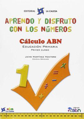 APRENDO Y DISFRUTO CON LOS NÚMEROS. CÁLCULO ABN 1