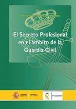 EL SECRETO PROFESIONAL EN EL ÁMBITO DE LA GUARDIA CIVIL