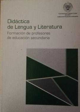 DIDACTICA DE LENGUA Y LITERATURA. FORMACION DE PROFESORES DE EDUCACION SECUNDARIA