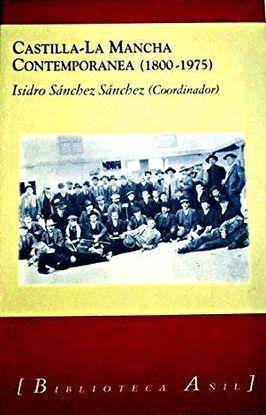 CASTILLA-LA MANCHA CONTEMPORÁNEA, 1800-1975