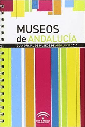GUÍA OFICIAL DE MUSEOS DE ANDALUCÍA 2010