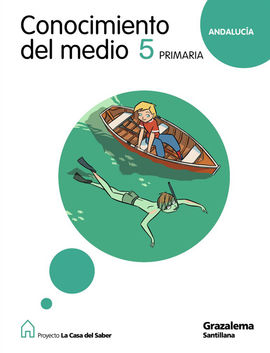 CONOCIMIENTO DEL MEDIO ANDALUCIA 5 PRIMARIA LA CASA DEL SABER