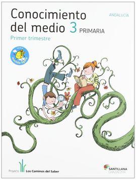 CONOCIMIENTO DEL MEDIO ANDALUCIA 3 PRIMARIA M LIGERA LOS CAMINOS DEL SABER