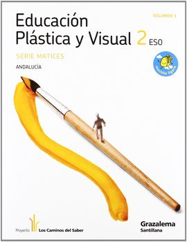 EDUCACION PLASTICA Y VISUAL MATICES 2 ESO M LIGERA LOS CAMINOS DEL SABER