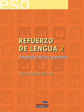 REFUERZO DE LENGUA 2. ORTOGRAFÍA, LÉXICO Y GRAMÁTICA