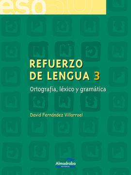 REFUERZO DE LENGUA 3. ORTOGRAFÍA, LÉXICO Y GRAMÁTICA