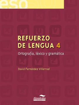 REFUERZO DE LENGUA 4. ORTOGRAFÍA, LÉXICO Y GRAMÁTICA