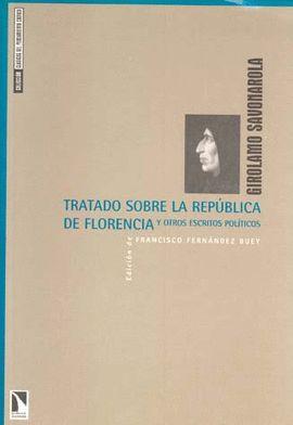TRATADO SOBRE LA REPUBLICA DE FLORENCIA Y OTROS ESCRITOS POLITICOS