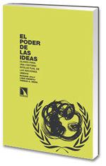 EL PODER DE LAS IDEAS. CLAVES PARA UNA HISTORIA INTELECTUAL DE LAS NACIONES UNID