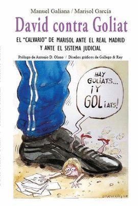 DAVID CONTRA GOLIAT. EL CALVARIO DE MARISOL ANTE EL REAL MADRID Y ANTE EL SISTEMA JUDICIAL