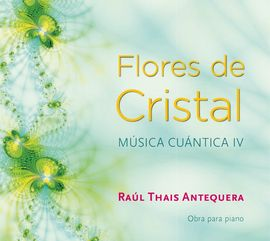 FLORES DE CRISTAL CD. MÚSICA CUÁNTICA IV