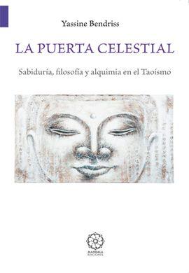 LA PUERTA CELESTIAL. SABIDURÍA, FILOSOFÍA Y ALQUIMIA EN EL TAOÍSMO