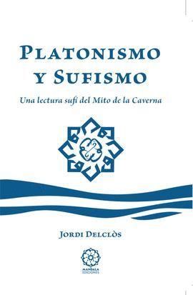 PLATONISMO Y SUFISMO : UNA LECTURA SUFÍ DEL MITO DE LA CAVERNA