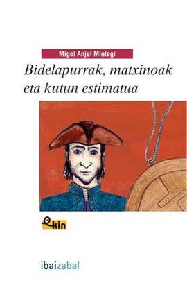 BIDELAPURRAK, MATXINOAK ETA KUTUN ESTIMATUA