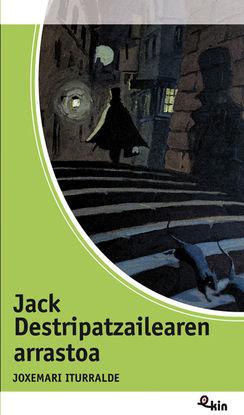JACK DESTRIPATZAILEAREN ARRASTOA