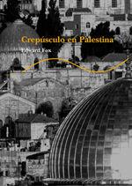 CREPÚSCULO EN PALESTINA