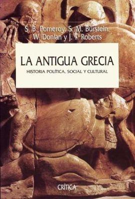 LA ANTIGUA GRECIA. HISTORIA POLÍTICA, SOCIAL Y CULTURAL