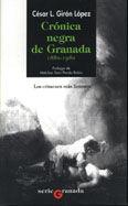 CRÓNICA NEGRA DE GRANADA  1880 - 1980.