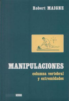 MANIPULACIONES COLUMNA VERTEBRAL Y EXTREMIDADES