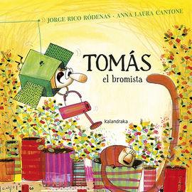 TOMÁS, EL BROMISTA
