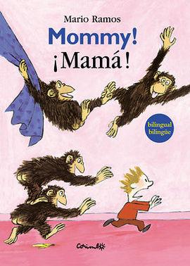 MOMMY! - MAMA !