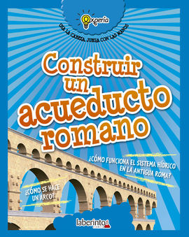CONSTRUIR UN ACUEDUCTO ROMANO