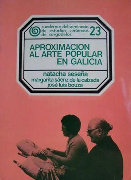 APROXIMACIÓN AL ARTE POPULAR EN GALICIA