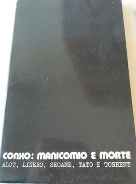 CONXO, MANICOMIO E MORTE