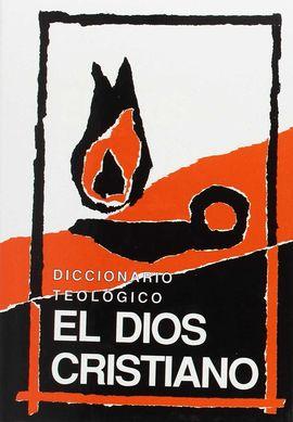 DICCIONARIO TEOLÓGICO EL DIOS CRISTIANO